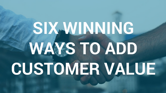 ways to add customer value