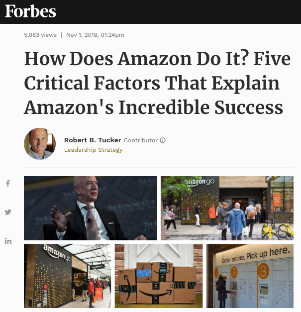 Forbes - How Does Amazon Do It? Five Critical Factors That Explain Amazon's Incredible Success